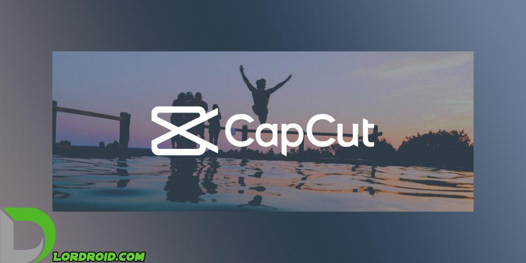 برنامه CapCut اندروید