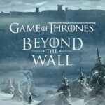 بازی Game of Thrones Beyond the Wall اندروید